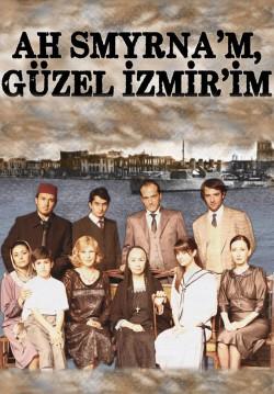Ah Smyrna'm, Güzel İzmir'im