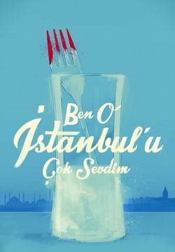 Ben O İstanbul'u Çok Sevdim