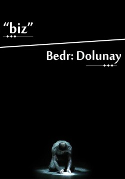 Biz / Bedr: Dolunay