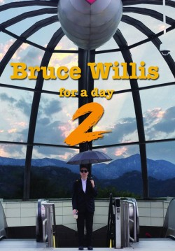 Bruce Willis For A Day 2