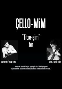 Çello-Mim ''Titre-şim bir''