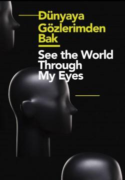 Dünyaya Gözlerimden Bak