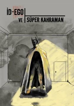 2018-09-22 20:30:00 İd-Ego ve Süper Kahraman