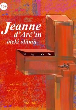 2018-12-19 20:00:00 Jeanne d'Arc'ın Öteki Ölümü