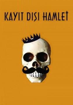 Kayıt Dışı Hamlet