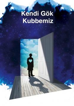 2019-11-22 20:00:00 Kendi Gök Kubbemiz (Yahya Kemal)