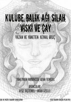 """""""KULÜBE, BALIK AĞI, SİLAH, VİSKİ VE ÇAY"""""""