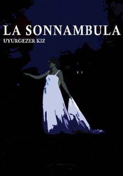 La Sonnambula (Uyurgezer Kız)