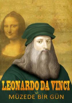 2018-11-18 13:00:00 Leonardo Da Vinci İle Müzede Bir Gün