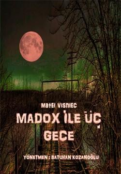 2017-04-23 15:00:00 Madox ile 3 Gece