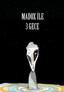 2017-12-02 20:30:00 Madox ile Üç Gece