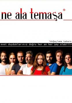 2019-04-17 20:30:00 Ne Ala Temaşa