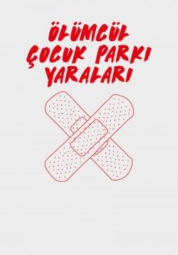 2018-04-28 20:30:00 Ölümcül Çocuk Parkı Yaraları