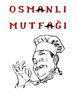 2019-04-24 20:30:00 Osmanlı Mutfağı