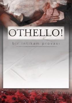 Othello! Bir İntikam Provası