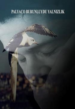2019-02-09 20:30:00 Palyaço Burunluydu Yalnızlık
