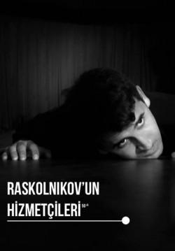 2016-04-03 20:30:00 Raskolnikov'un Hizmetçileri