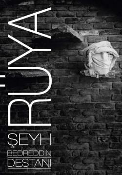 2019-12-14 20:30:00 Rüya: Şeyh Bedreddin Destanı