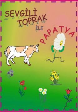 Sevgili Toprak ile Papatya