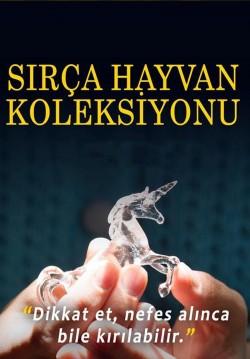 Sırça Hayvan Koleksiyonu