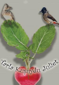 Tarla Kuşuydu Juliet