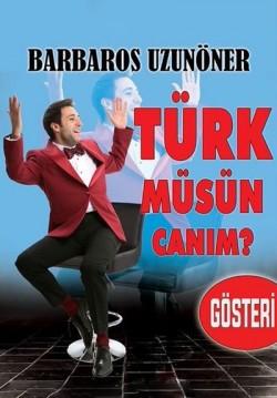 Türk müsün Canım?