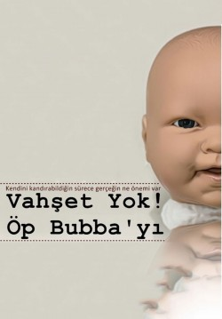 Vahşet yok...! Öp Bubba'yı...