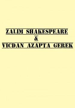 Zalim Shakespeare ve Vicdan Azapta Gerek