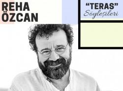 """Teras Söyleşileri """"Reha Özcan"""""""