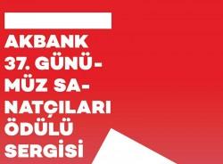 Akbank 37. Günümüz Sanatçıları Ödülü Sergisi