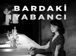 Bardaki Yabancı
