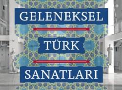 Geleneksel Türk Sanatları Bölümü  Sergisi