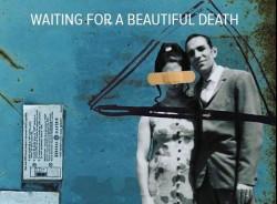 Güzel Bir Ölümü Beklemek