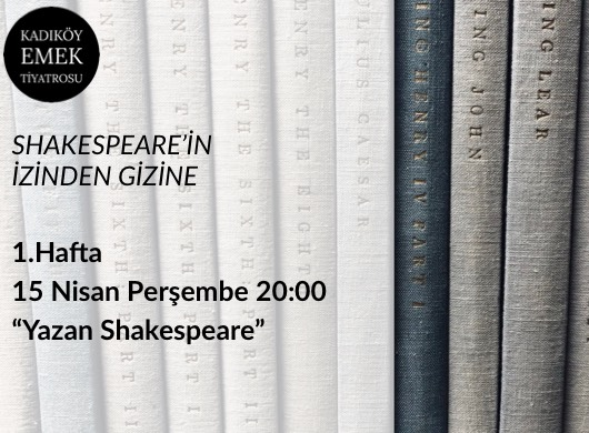 Shakespeare'in İzinden Gizine / 1. Hafta