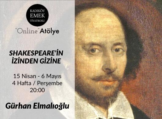 """Shakespeare'in İzinden Gizine """"Online Atölye"""""""