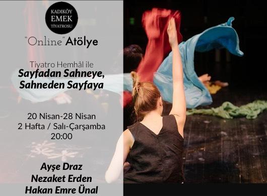"""Tiyatro Hemhâl ile  Sayfadan Sahneye Sahneden Sayfaya """"Online Atölye"""""""