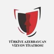 İstanbul Azerbaycan Vizyon Tiyatrosu