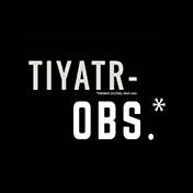 Tiyatr-OBS.*
